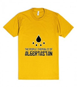 Only 24.99-the price of a barrell of oil soon! http://www.660news.com/2015/05/07/albertastan-t-shirts-hit-the-market-creator-to-donate-funds-to-stollery/